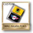 Custom Small 6 in. x 9 in. Flags