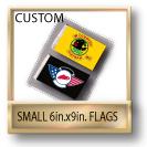 Custom Small 6 in. x 9 in. Flags