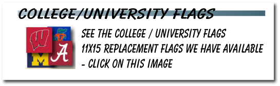 College / University Replacement Flags